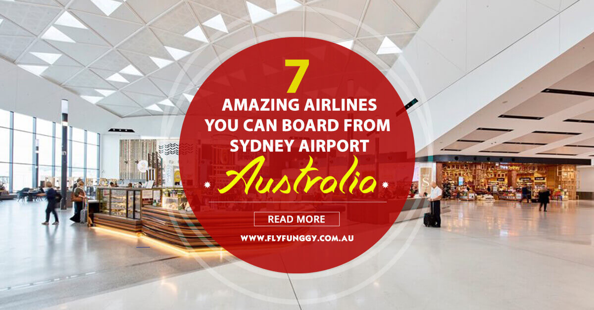 7 Amazing Airlines You Can Board From Sydney Airport Australia